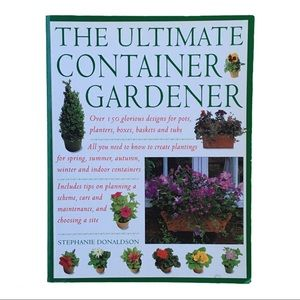 💕3/$20 The Ultimate Container Gardener soft cover